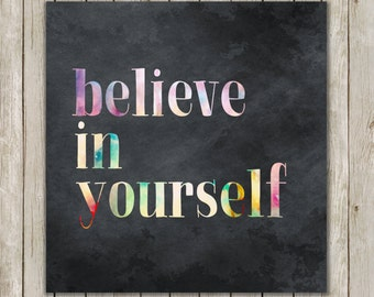 12x12 Believe In Yourself Print, Watercolor Wall Art, Art Poster, Home Decor, Abstract Wall Art, Instant Digital Download
