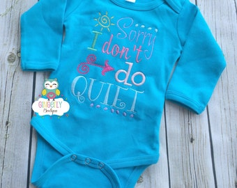Sorry I don't do quiet girl shirt, Gown, or Bodysuit, New Baby Gift, Baby Shower Gift, Girly attitude shirt, Girly Shirt