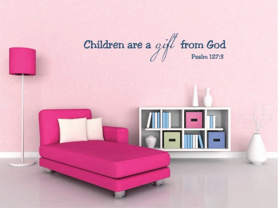 "children are a gift from god Every good gift and every perfect gift is from above, coming down from the father  of  jacob said, ""the children whom god has graciously given your servant""."