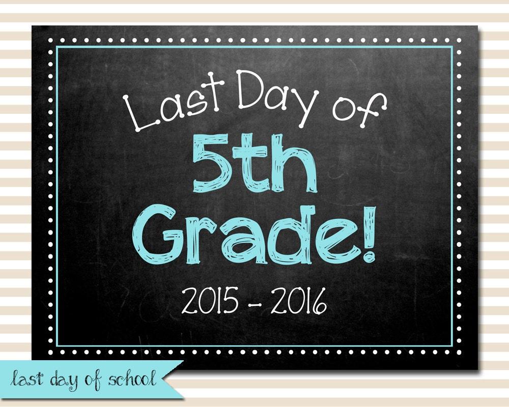 Last Day of School Chalkboard Sign / Fifth Grade by ...