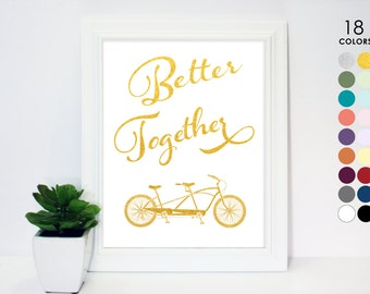 Printed Poster, Tandem Bicycle, Better Together, Gold Art Print Tandem Bike, Gold and White, 8x10, 11x14