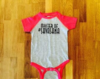 NEW! Master of Savasana, Onesie, Baby Yoga, Bodysuit, Yogini, Yoga Gift, Boy or Girl