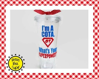 I'm A COTA What's Your Superpower, Personalized Acrylic Cup, Certified Occupational Therapy Assistant, COTA Christmas Gift,OT, Lg 20 oz Cup