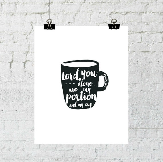 Psalm 16 5, My Portion My Cup, Bible Verse, Printable, Scripture, Typography Wall Decor, Office Decor, Modern Home Decor, Poster Wall Art