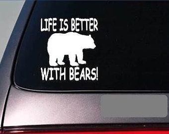 Life Is Better With Bears *F417* Sticker Decal Hunting Grizzly Dog Box Collar