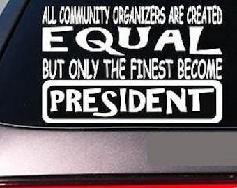 "President All  Equal 6"" Sticker *E647* Tea Party Merica Political Republican"