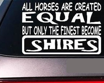 "Shires All Horses Equal 6"" Sticker *E579* Show Draft Horse Wagon Harness"