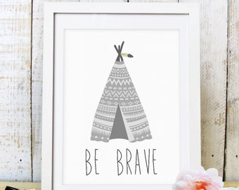 30% OFF SALE  Be Brave Quote / Teepee Tribal Nursery / Indian Nursery / Boys Teepee Art / Boho Style/  Boys Indian Room / Tribal Room