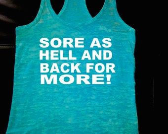 Sore As Hell and Back for More Workout Tank