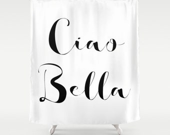 Shower Curtain, Ciao Bella, Black and White Shower Curtain, Girls Bathroom Decor, Apartment Decor, Guest Room Decor, Gifts for Her