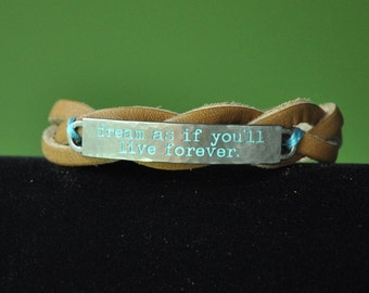 Dream As If You'll Live Forever in Blue on a Leather Bracelet