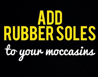 Add rubber soles to your moccasin order