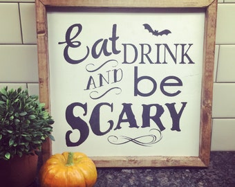 Eat, Drink & Be Scary sign