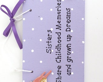 Hand Crafted Personalised Plaque - Sisters Share Childhood Memories and grown up Dreams