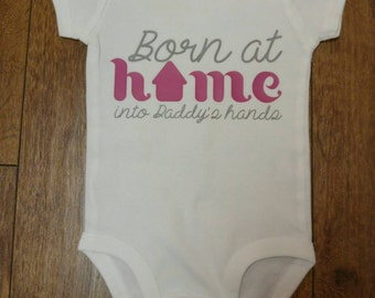 Born at Home Custom Onesie