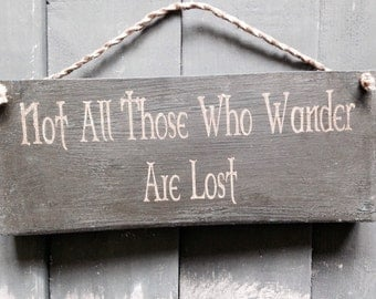 not all those who wander are lost. Lord Of The Rings inspired. wood sign. teenage boy gift.