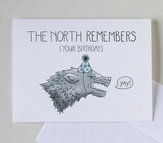 The North Remembers Your Birthday 4 X 6 Greeting Card By