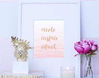 Create Inspire Repeat - Downloadable Print - Home and Office Decor Art Print - Inspirational Quote Art Print - Motivational Quote