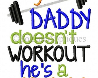 Embroidery design 5x7 6x10 If your Daddy doesn't workout he's a Mommy, BOY embroidery, workout embroidery, musle embroidery, socuteappliques