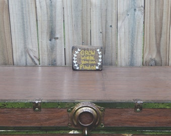 Grow Where You Are Planted Wooden Block Sign