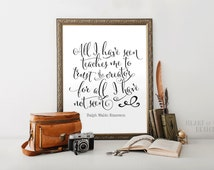 Printable art Ralph Waldo Emerson quote Typography printable All I have seen teaches me to trust the creator quote Black and white quote art