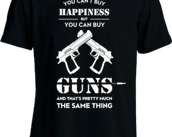 Funny Gun T Shirt You Can't Buy Happiness But You Can Buy Guns Shirt Gifts For Gun Lover Firearm Tshirt Joke Mens Tee MD-447E