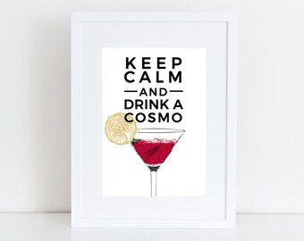 Cosmopolitan -  Keep calm and drink cosmo ,  Kitchen bar deco , house wall art , girl drink print, Printable art , Instant download