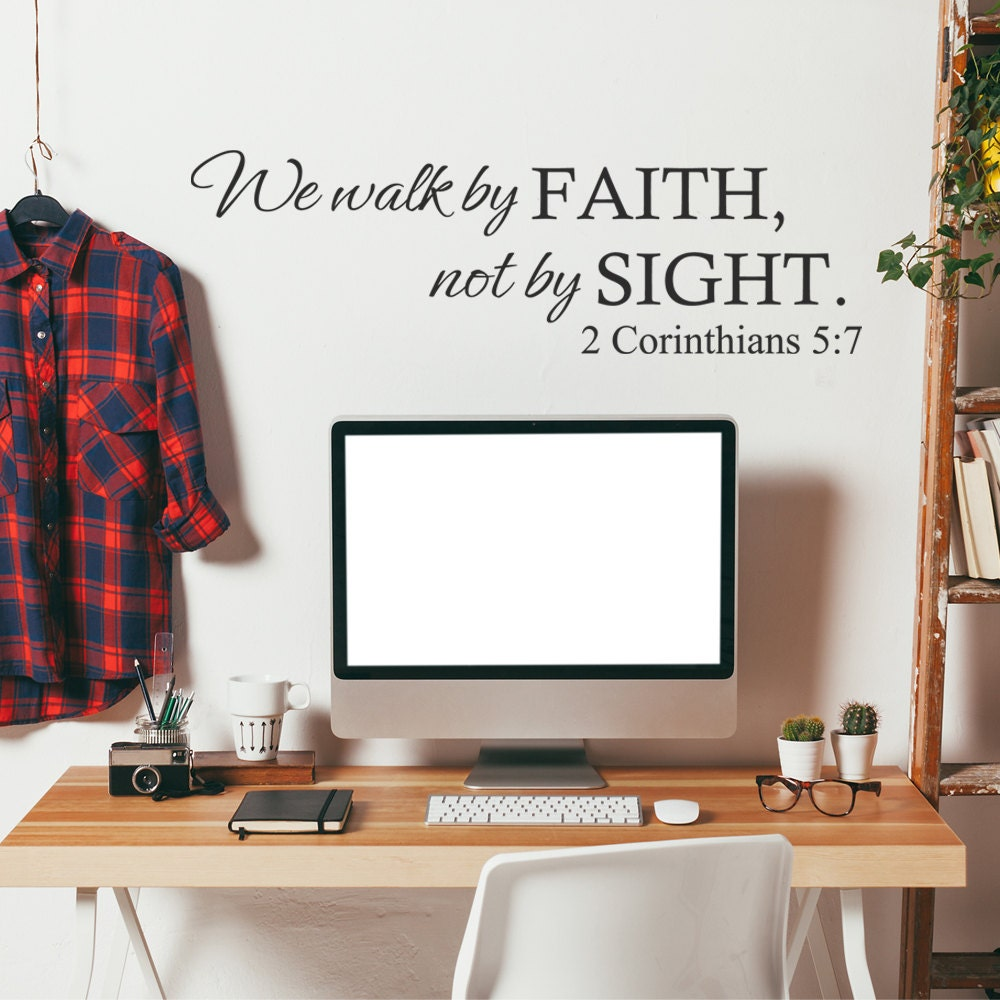 We Walk By Faith Not By Sight Wall Decal Scripture 2