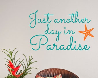 Just Another Day in Paradise Wall Decal Sticker