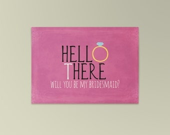 Hello there, will you be my bridesmaid?  - tarjeta divertida, anuncio de boda, fiesta de la boda, descarga digital
