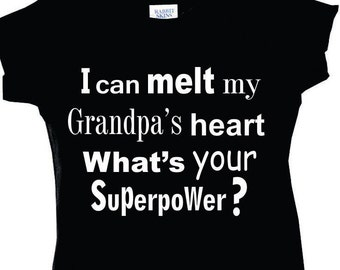 "Baby onesie that says ""I can melt my Grandpa's heart What's your superpower?"""