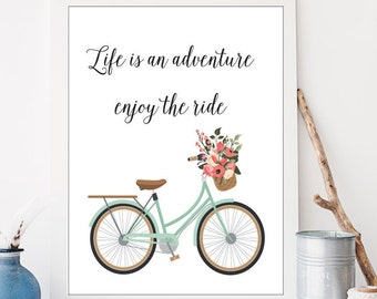 Life Is An Adventure Enjoy The Ride Printable Wall Art Bicycle Art Typography Calligraphy Wall Art Floral Art French Theme Art Digital Print