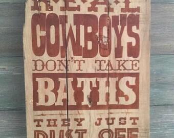 Cowboys Don't Take Baths - Western Bathroom Decor- Cowboy Bathroom Decor- Cowboy Home Decor - Cowboy Western Decor - Rustic Sign