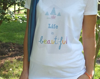 Tshirt Life is Beautiful - Woman - Inspirational & positive quote