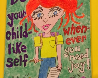 Be Your Child-LIke Self Whenever You Need Joy!