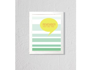Instant Download - 8x10, Remember that one time, Digital Print File