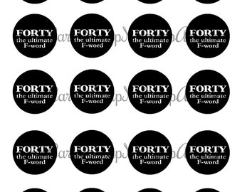 40th Birthday Printable Cupcake Toppers - FORTY the ultimate F-word, Black and White - DIY