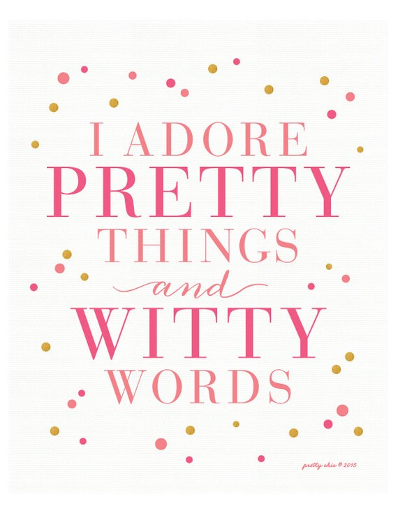I adore pretty things and witty words QuotesViral Number One Source For daily Quotes  Love this Kate Spade quote! I adore pretty things and witty