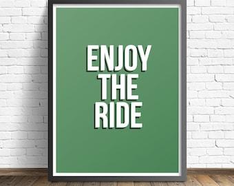 Quote Print - Enjoy The Ride Printable Wall Art Decor Poster - Digital Download - 8.5 x 11 PDF Poster - Green, Black & White Poster -  PDF