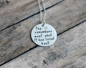 the heart remembers most what it has loved best, memorial loss necklace, sterling silver hand stamped quote necklace, inspirational jewelry