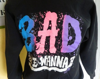 BAD as I Wanna Be 1990 soft vintage sweatshirt - black size large