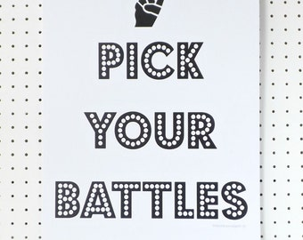 Pick Your Battles Print Poster A4 Black