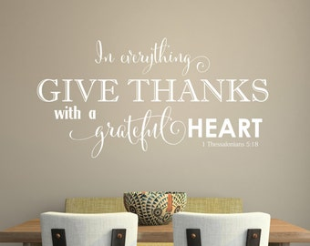In everything Give Thanks with a grateful heart - 1 Thessalonians 5:18 christian scripture Vinyl Lettering decals home  wall words graphics