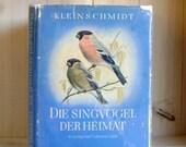 Vintage German Bird Book 1955 Die Singvogel der Heimat with Dust Jacket Color Plates Illustrated Book