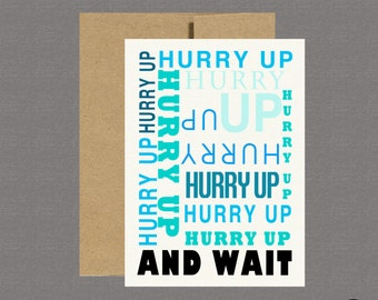 Military Greeting Card - Hurry Up And Wait - Care Package, Boot Camp, Basic Training, Deployment, Military Card