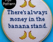 PATTERN - There's Always Money in the Banana Stand - Arrested Development Quote - Funny Cross Stitch Pattern