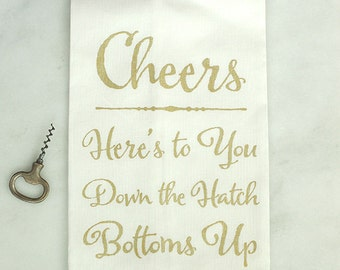 Hostess Gift Cheers Toast Bar Towel Dish Cloth Tea Towel Linen Towel Here's to You Down the Hatch Bottoms Up New Years Gold Silver Red Black