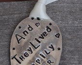 And They Lived Happily Ever After hand stamped Ornament Wedding Shower bridal favor recycled art