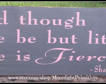 And Though She Be But Little, She Is Fierce, Shakespeare, Baby Shower Gift, Nursery Decor, Distressed Signs, Wooden Signs
