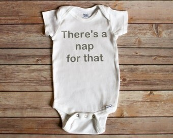 There's a nap for that funny onesie